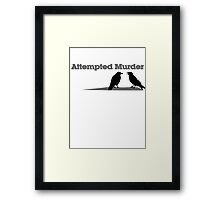 Attempted Murder Framed Print