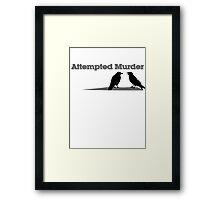 Attempted Murder Framed Print