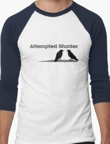 Attempted Murder Men's Baseball ¾ T-Shirt