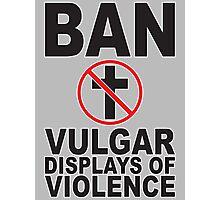 Ban Crosses Photographic Print