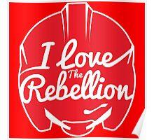 I LOVE THE REBELLION Poster
