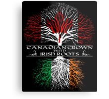 Canadian Grown with Irish Roots Metal Print