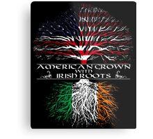 American Grown with Irish Roots Metal Print