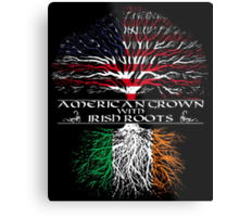 American Grown with Irish Roots Metal Print