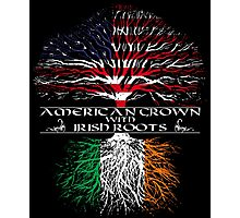 American Grown with Irish Roots Photographic Print
