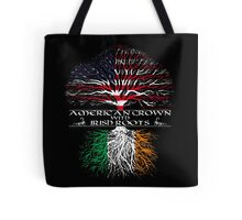 American Grown with Irish Roots Tote Bag