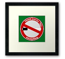 Thank you for not smoking Framed Print