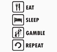Eat Sleep Gamble Repeat Funny Gambling Addict Shirt by movieshirtguy