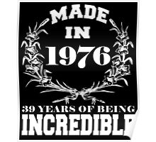 Made in 1976... 39 Years of being Incredible Poster