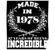 Made in 1978... 37 Years of being Incredible Poster