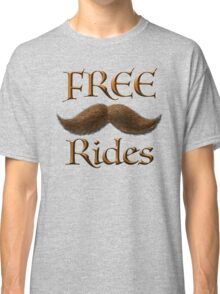 Free Mustache Rides Classic T-Shirt