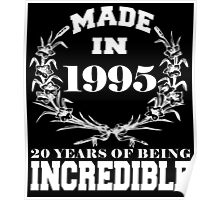Made in 1995... 20 Years of being Incredible Poster