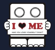 I Love Me - Have You Loved Yourself Today? Kids Tee