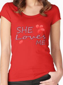 She Loves Me  Women's Fitted Scoop T-Shirt
