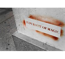 In Pursuit of Magic Photographic Print