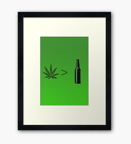 Weed Greater Than Beer Framed Print