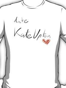 Reminder: Date Kate Upton T-Shirt