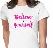 Believe in Yourself lettering Womens Fitted T-Shirt