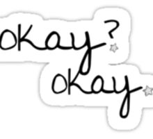 Okay? Okay. Sticker