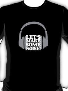 Let's make some noise - DJ headphones (grey/white) T-Shirt