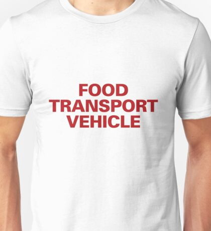 Food Transport Vehicle Unisex T-Shirt