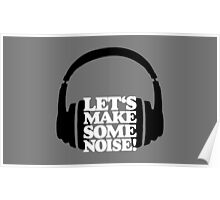 Let's make some noise - DJ headphones (black/white) Poster