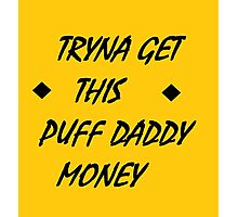 Puff Daddy Money Photographic Print