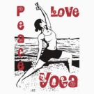peace, love, yoga by TeeArt