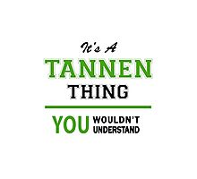 It's a TANNEN thing, you wouldn't understand !! Photographic Print