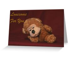Lonesome For You Greeting Card