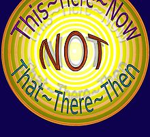 THIS ~ HERE ~ NOW by TeaseTees