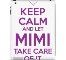 Excellent 'Keep Calm and Let Mimi Take Care Of It' T-shirts, Hoodies, Accessories and Gifts iPad Case/Skin