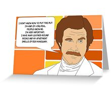 I'm Ron Burgundy? Greeting Card