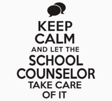 Must-Have 'Keep Calm and Let The School Counselor Take Care of It' T-shirts, Hoodies, Accessories and Gifts by Albany Retro