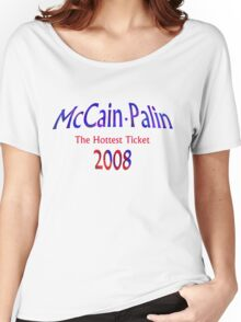 McCain Palin - The Hottest Ticket Women's Relaxed Fit T-Shirt