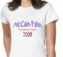 McCain Palin - The Hottest Ticket Womens Fitted T-Shirt
