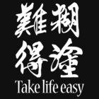Take Life Easy (White) by superman50