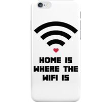 Home Where WiFi Is  iPhone Case/Skin