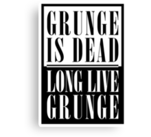 Grunge Is Dead, Long Live Grunge (flat) Canvas Print
