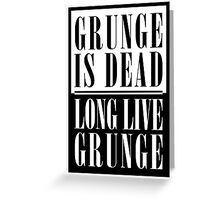 Grunge Is Dead, Long Live Grunge (flat) Greeting Card