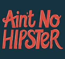 Ain't No Hipster by wordquirk