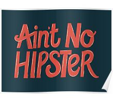 Ain't No Hipster Poster