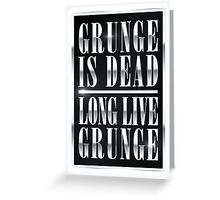 Grunge is dead, long live Grunge (Chrome) Greeting Card