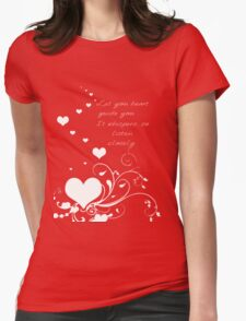 Let Your Heart Guide You Valentine Message T-Shirt