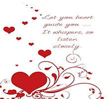 Let Your Heart Guide You Valentine Message by taiche