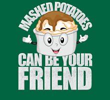 Weird Al Lyrics - Mashed Potatoes Can Be Your Friend Unisex T-Shirt