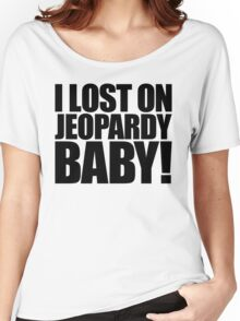 Weird Al - I lost on Jeopardy! (Black) Women's Relaxed Fit T-Shirt