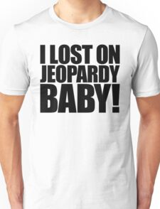 Weird Al - I lost on Jeopardy! (Black) Unisex T-Shirt