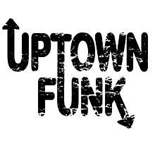 UPTOWN FUNK Photographic Print