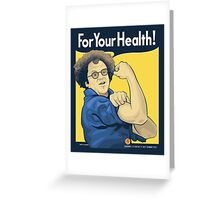 For Your Health! Greeting Card